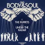 Body & Soul - The Puppets / Under the Radar