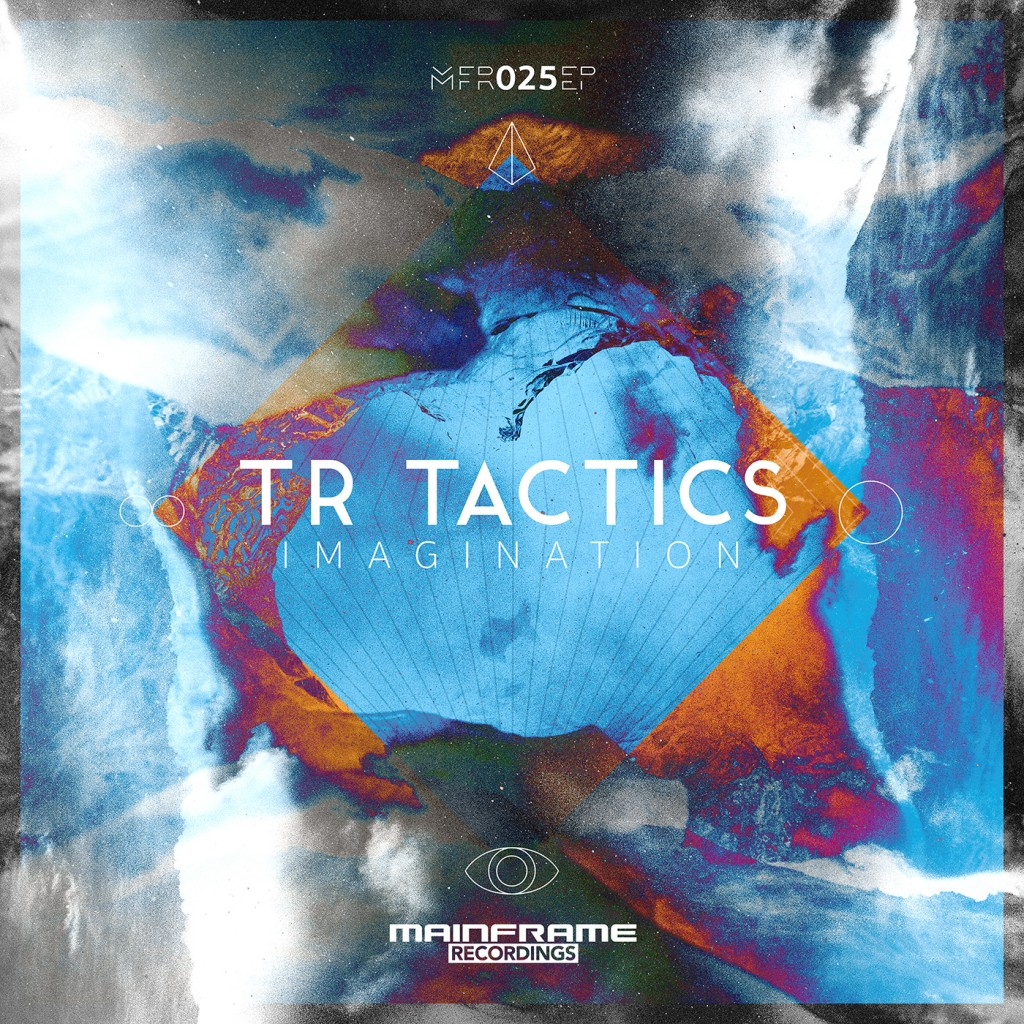TR Tactics – Imagination EP [OUT NOW!]
