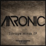 Aaronic - Savage Minds EP