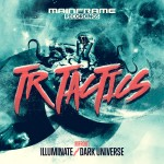 TR Tactics - Illuminate / Dark Universe