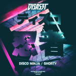 DisasZt - Disco Ninja / Shorty (OUT NOW)