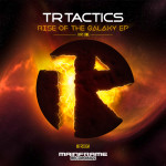 TR Tactics - Rise Of The Galaxy EP (Part One)