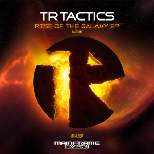 TR Tactics – Rise Of The Galaxy EP (Part One)
