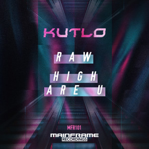Kutlo – Raw / High Are U (MFR101)