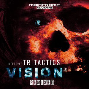 TR Tactics – Vision EP Remixed