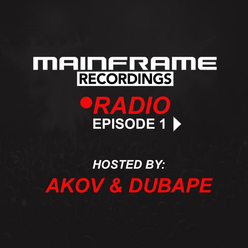 Mainframe Radio (Episode 1 – hosted by AKOV & DubApe)