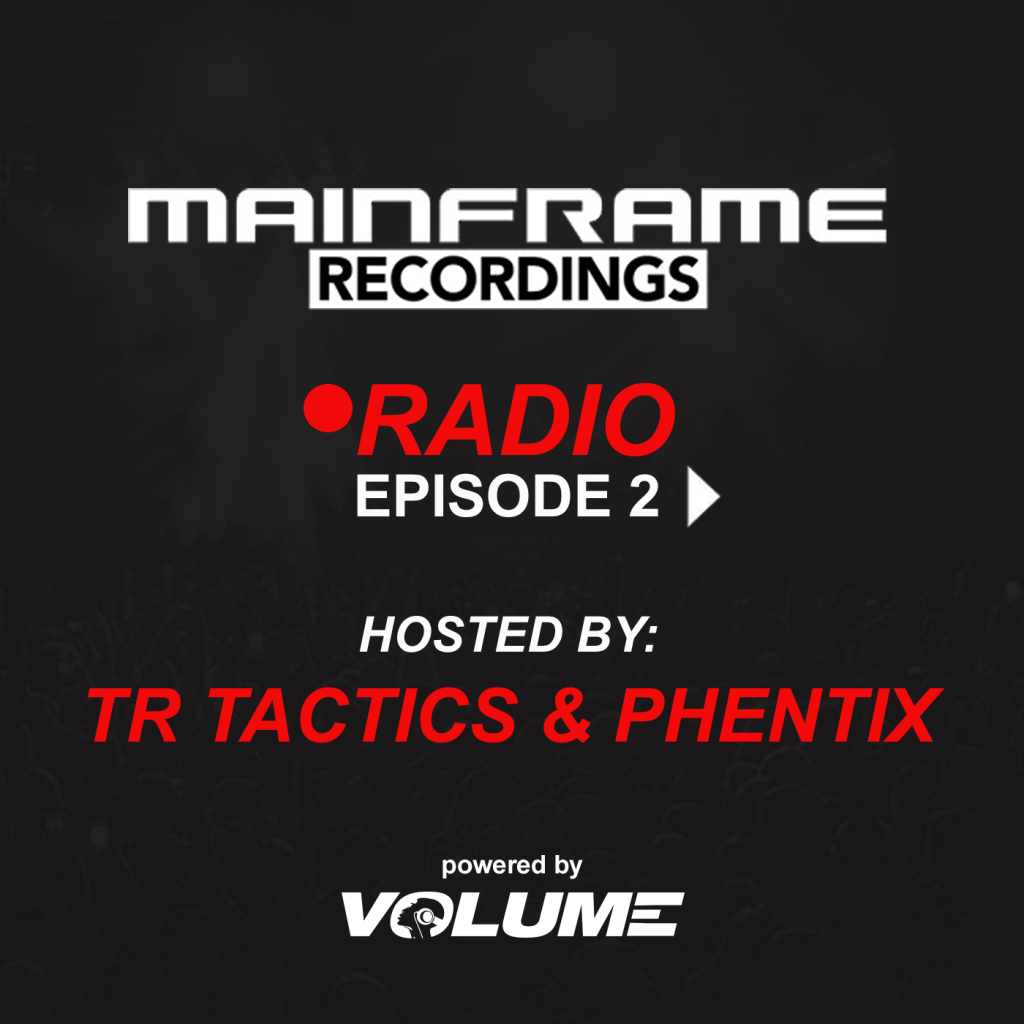 Mainframe Radio (Episode 2 – hosted by TR Tactics & Phentix)